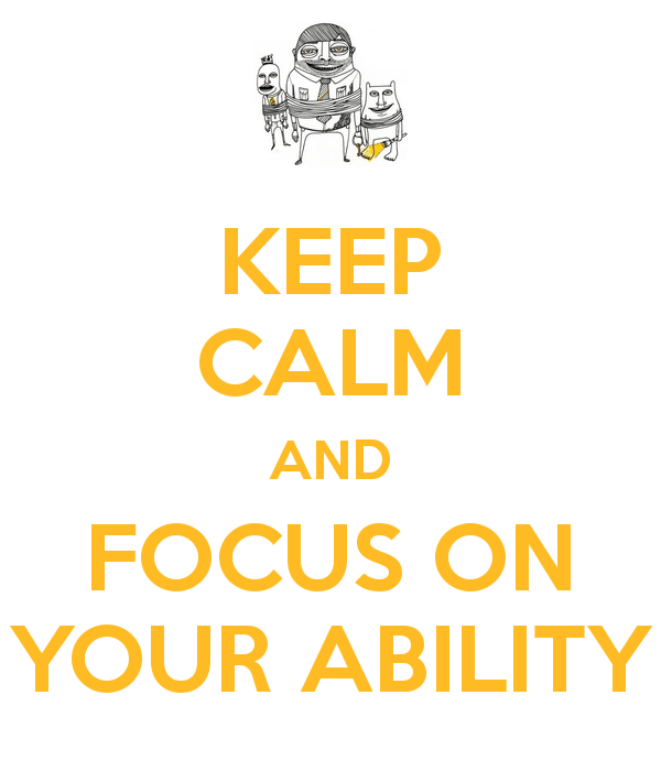 keep-calm-and-focus-on-your-ability-5